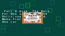 Full E-book  The Keto For One Cookbook: 100 Delicious Make-Ahead, Make-Fast Meals for One (or