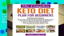 The Complete Keto Diet Plan for Beginners: Includes The Science of the Keto Diet for Beginners,