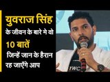 10 things about Yuvraj Singh, you probably didn't know
