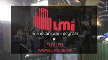 LMI : La Mécanique Intégrale, spécialiste en mécanique générale et usinage