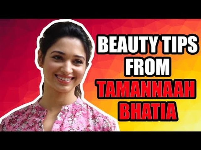 Tamannaah Bhatia shares her beauty secrets tips