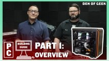 Den of Geek PC Building Guide: Overview (Part 1)