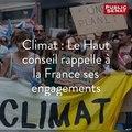 Climat : Le Haut conseil rappelle à la France ses engagements
