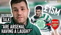 "Two-Footed Talk | ""Are Arsenal Having a Laugh!?"" Arsenal's £15 Million Bid for Kieran Tierney"