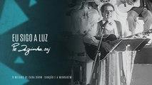 Padre Zezinho, scj - Eu sigo a luz - (Show Canção e a Mensagem)
