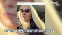 'Dog the Bounty Hunter' Star Beth Chapman Dies at 51: 'She Hiked the Stairway to Heaven'