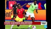 CAN-2019 : Le Nigéria, premier qualifié en 8e, ne convainc toujours pas