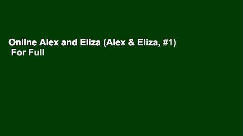 Online Alex and Eliza (Alex & Eliza, #1)  For Full