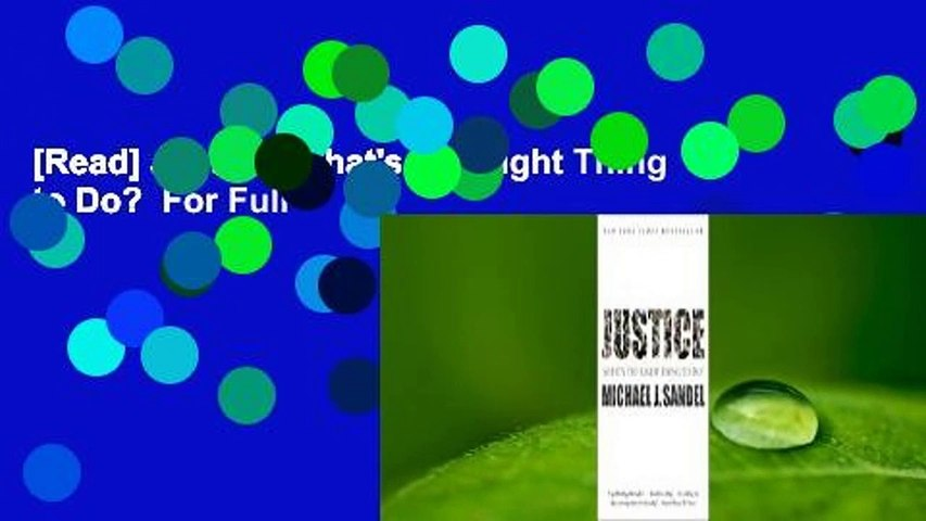 [Read] Justice: What's the Right Thing to Do?  For Full