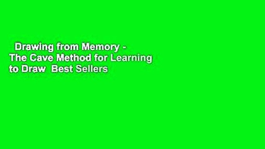 Drawing from Memory - The Cave Method for Learning to Draw  Best Sellers Rank : #1