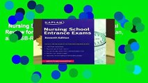 Nursing School Entrance Exams: General Review for the TEAS, HESI, PAX-RN, Kaplan, and PSB-RN