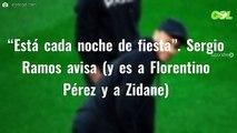 """""""Está cada noche de fiesta"""". Sergio Ramos avisa (y es a Florentino Pérez y a Zidane)"""