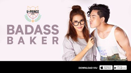 Trailer 'U-Prince Series: Badass Baker' | Serial Thailand | Starring Chatchawit Techarukpong & Charada Imraporn