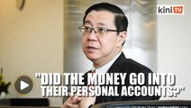 Guan Eng: Did 1MDB funds go into Muhyiddin, Mukhriz, Shafie's personal accounts?