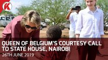 Queen of Belgium's Courtesy Call to State House, Nairobi