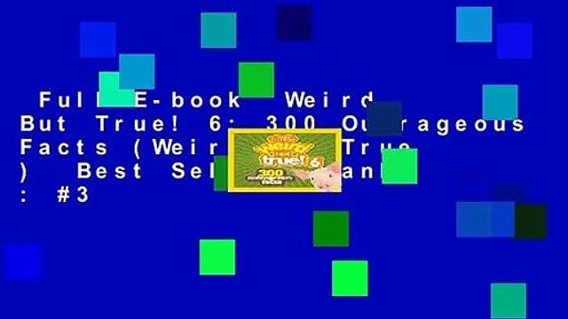 Full E-book  Weird But True! 6: 300 Outrageous Facts (Weird But True )  Best Sellers Rank : #3