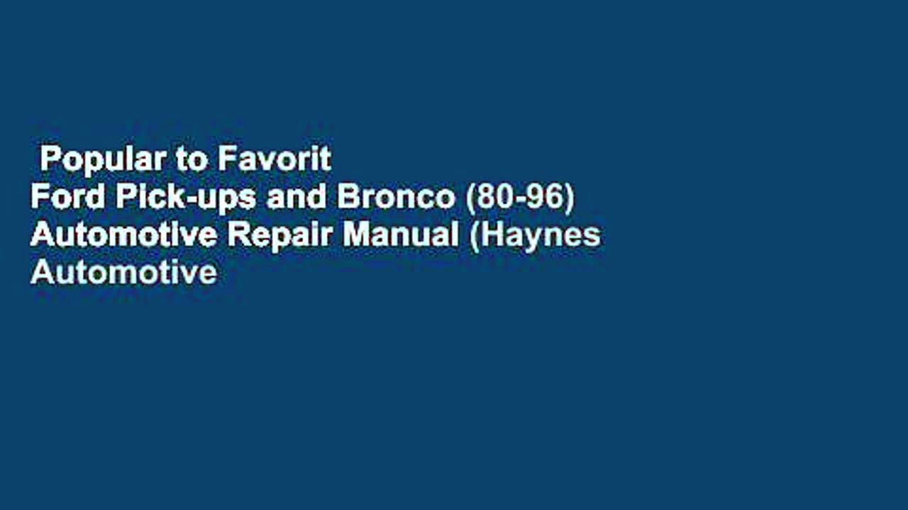 Popular to Favorit  Ford Pick-ups and Bronco (80-96) Automotive Repair Manual (Haynes Automotive