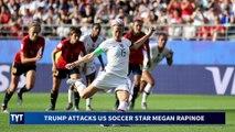 Trump Attacks Megan Rapinoe
