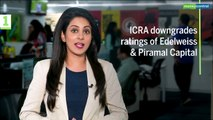 3 Point Analysis | ICRA downgrades ratings of Edelweiss, Piramal