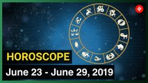 Today's Horoscope: Your week ahead (June 23 , 2019 to June 29 , 2019)