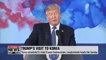 Trump scheduled to meet Korean businessmen, conglomerate heads this Sunday
