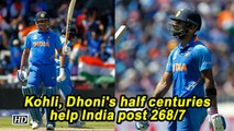 World Cup 2019 | Kohli, Dhoni's half centuries help India post 268/7