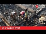 Fire at Varkala beach damages property worth Rs 2 crore
