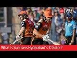 IPL 2019 Team Analysis: What is Sunrisers Hyderabad's X factor?