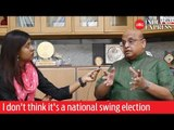 Election Talkies: I don't think it's a national swing election, says Sandeep Shastri