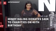 Mindy Kaling Was Feeling Charitable On Her Birthday