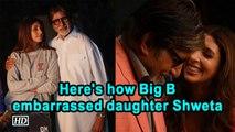 Here's how Big B embarrassed daughter Shweta