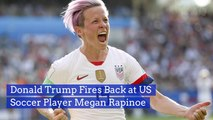 Donald Trump's Fight With USA Women's Soccer Captain