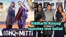 Siddharth Kasyap launches love ballad 'Ishq ki mitti'