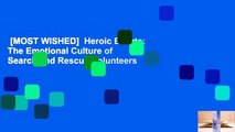 [MOST WISHED]  Heroic Efforts: The Emotional Culture of Search and Rescue Volunteers
