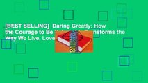 [BEST SELLING]  Daring Greatly: How the Courage to Be Vulnerable Transforms the Way We Live, Love,