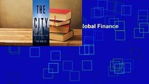 [BEST SELLING]  The City: Global Finance and the City of London