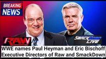 WWE Hires Paul Heyman & Eric Bishoff as Executive Directors of RAW and Smackdown Live BREAKING NEWS