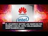 Intel vuelve a trabajar con Huawei