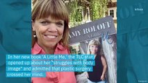 Amy Roloff Reveals That She 'Sometimes Struggles With Body Image' and Considered Getting Plastic Surgery
