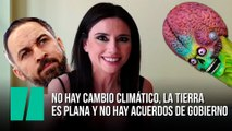 """""""No hay cambio climático, la Tierra es plana y no hay acuerdos de gobierno"""", por Marta Flich"""