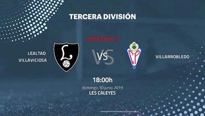 Previa partido entre Lealtad Villaviciosa y Villarrobledo Jornada 3 Tercera División - Play Offs Asc