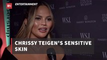 Chrissy Teigen Had To Change Her Skin Care Regimen