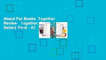 About For Books  Together  Review   Together  Best Sellers Rank : #2