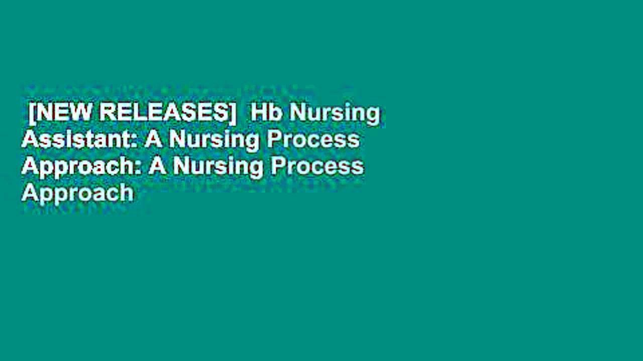 [NEW RELEASES]  Hb Nursing Assistant: A Nursing Process Approach: A Nursing Process Approach