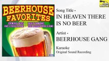 Beerhouse Gang - In Heaven There Is No Beer (Original Minus One)