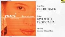 Pavi with Tropicalia – I'll Be Back (Original Minus One)
