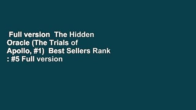 Full version  The Hidden Oracle (The Trials of Apollo, #1)  Best Sellers Rank : #5 Full version