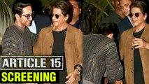 Ayushmann Khurrana Welcomes Shahrukh Khan At Article 15 Screening