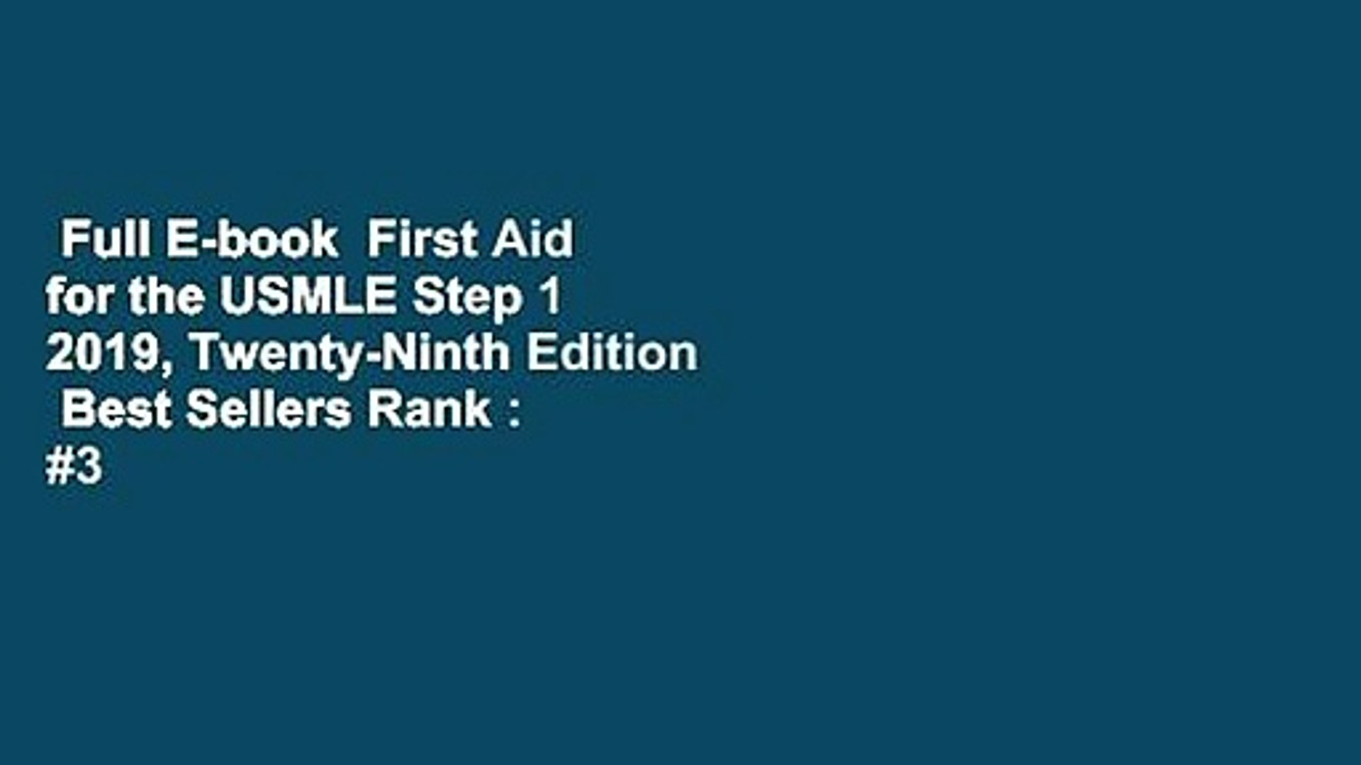 Full E-book First Aid for the USMLE Step 1 2019, Twenty-Ninth Edition Best  Sellers Rank : #3