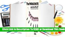 [Read] The Parachute And Its Pilot: The Ultimate Guide For The Ram-Air Aviator  For Online